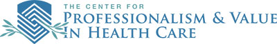The Center for Professionalism and Value in Health Care Logo
